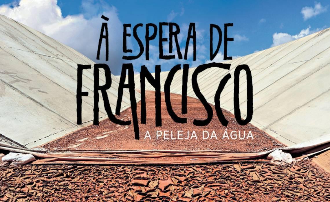 À espera de Francisco: a peleja da água