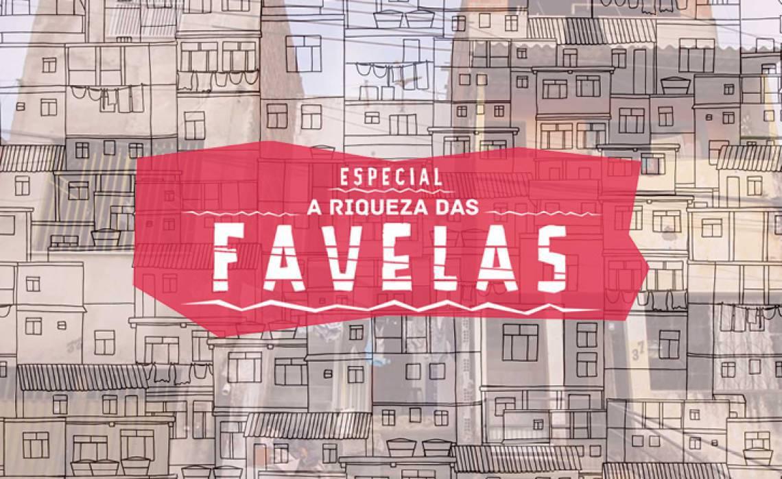 A Riqueza das Favelas