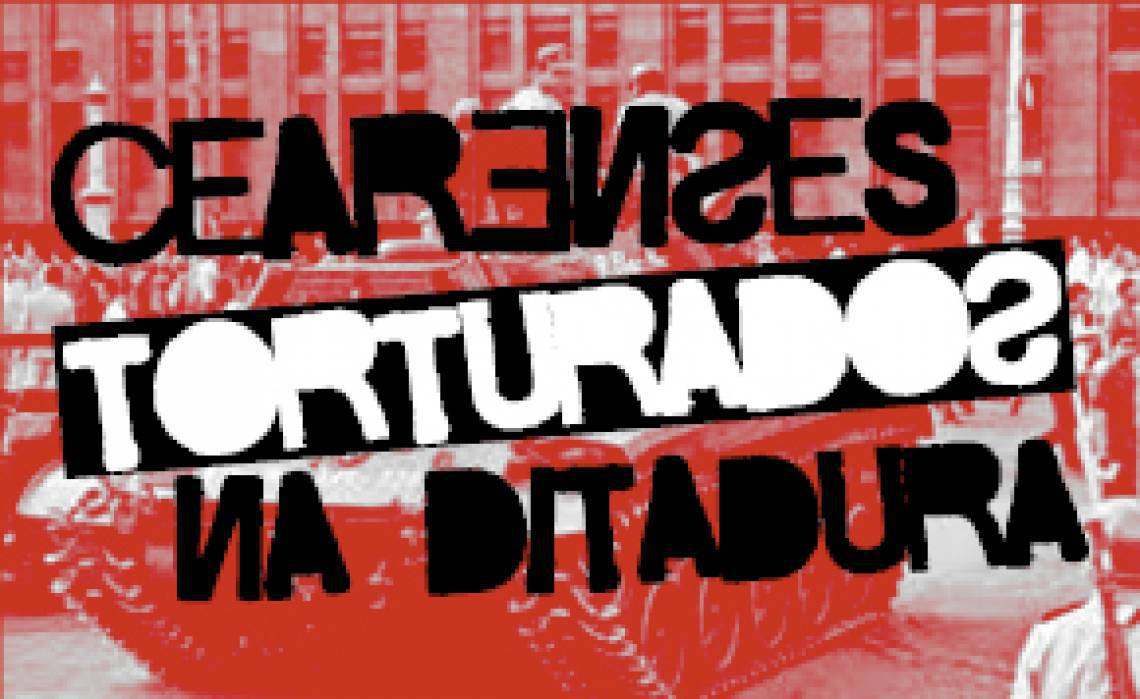 Cearenses Torturados na Ditadura