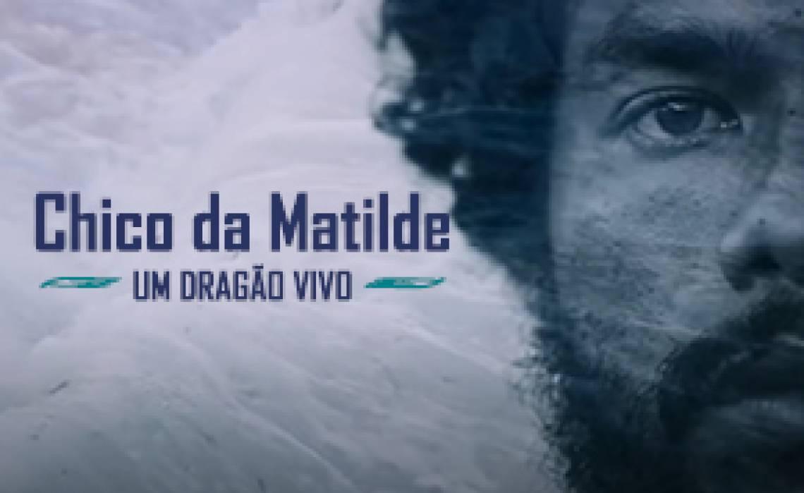 Chico da Matilde: um dragão vivo