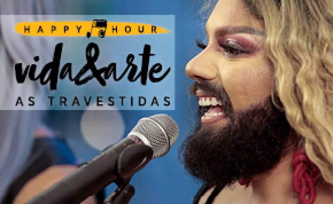 Happy Hour: As Travestidas