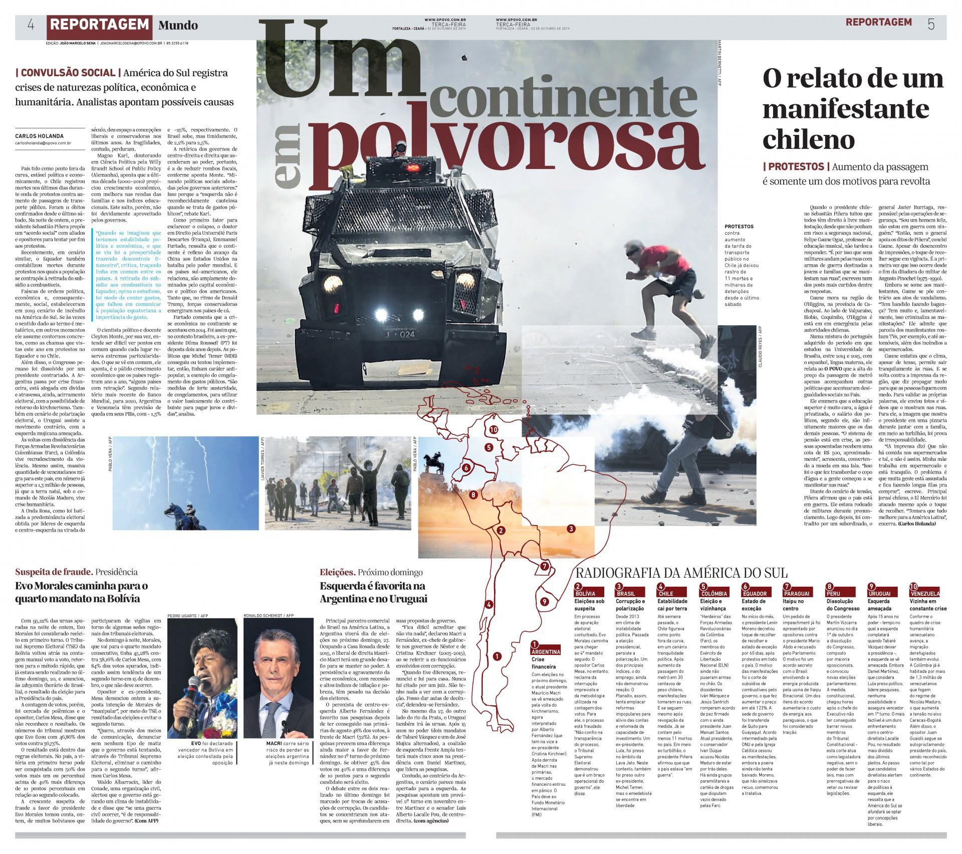Em 22 de outubro de 2019, O POVO publicou reportagem trazendo uma panorama de crise na América do Sul. Em 11 meses, muita coisa mudou com a pandemia, mas o cenário de tensão prossegue