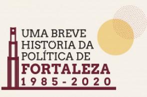 Uma Breve História de Política de Fortaleza