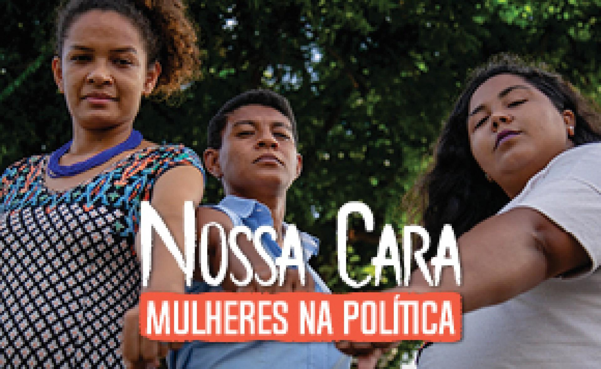 Nossa Cara: Mulheres na Política