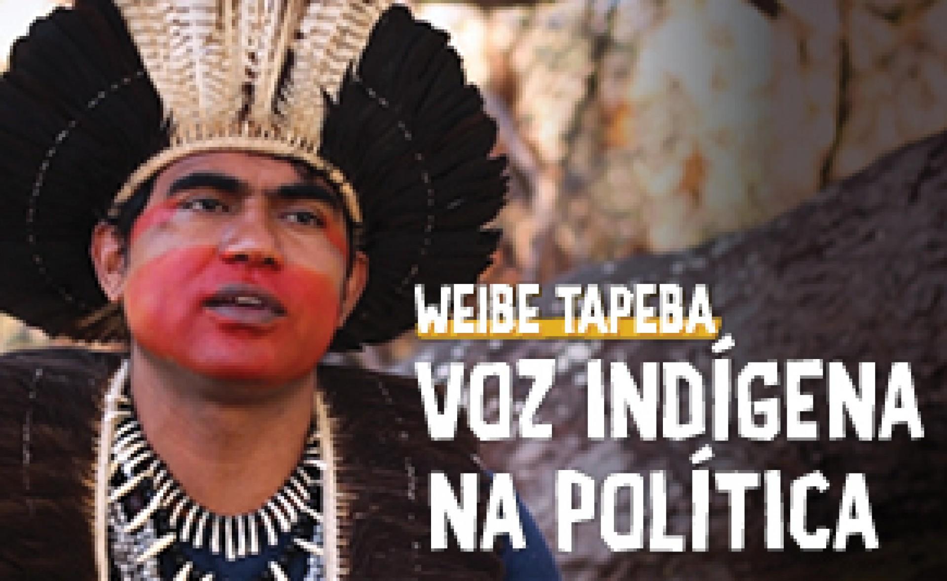 Weibe Tapeba: voz indígena na política