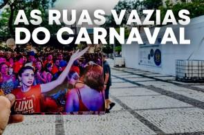 Relatos: As Ruas Vazias do Carnaval