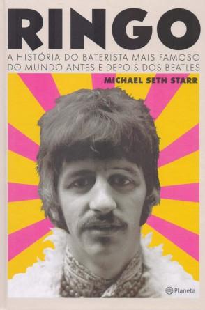 Capa do livro 'Ringo: A história do baterista mais famoso do mundo antes e depois dos Beatles'