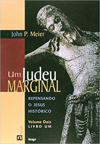 (Foto: Divulgação )UM JUDEU MARGINAL: repensando o Jesus histórico,  de John P. Meier (1993)