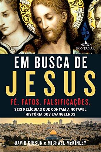 (Foto: Divulgação)EM BUSCA DE JESUS: Seis relíquias que contam a notável história dos evangelhos,  de David Gibson e Michael McKinley (2015)