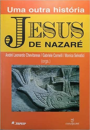 (Foto: Divulgação)JESUS DE NAZARÉ: UMA OUTRA HISTÓRIA,  de André Leonardo Chevitarese, Gabrielle Cornelli e Monica Selvatici (2006)