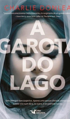4° A garota do lago (Charlie Donlea/Faro Editorial). 4.394 exemplares vendidos
